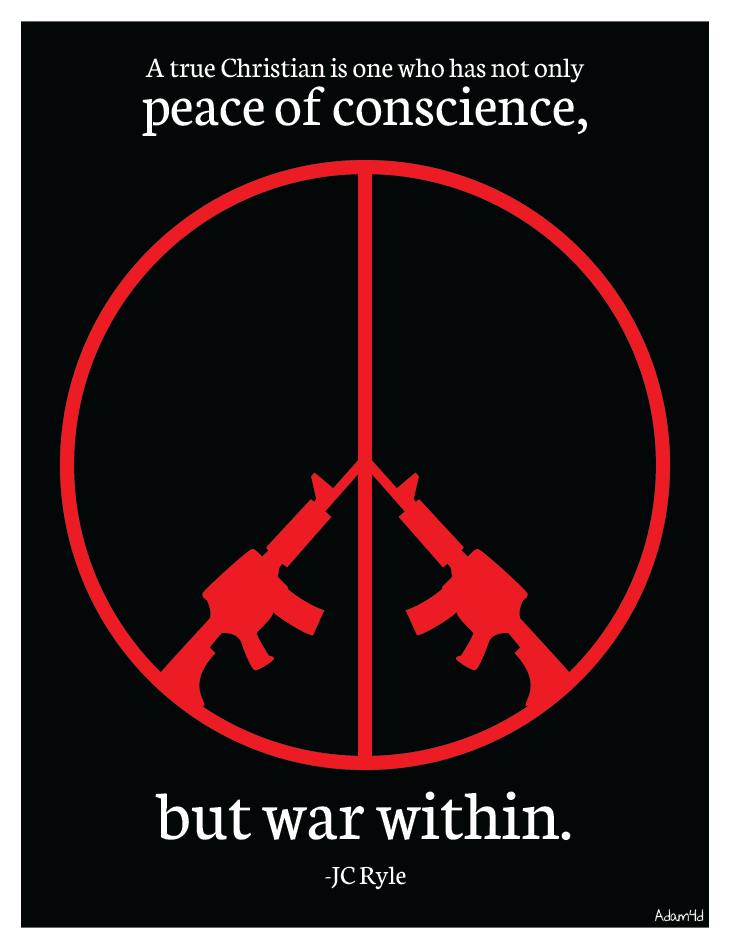 Enjoy the peace. Fight the war.