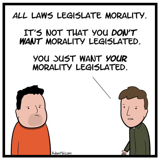 Roe v. Wade and Obergefell v. Hodges are examples of people legislating their morality.