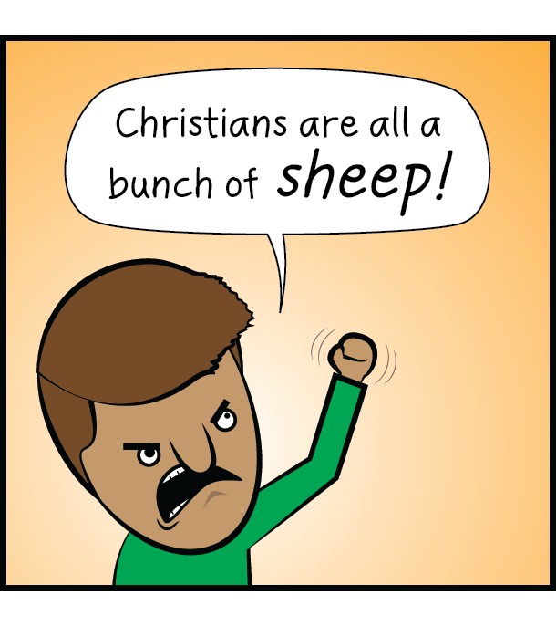 When someone calls Christians *sheep*, I wonder if they know how biblical they're being.