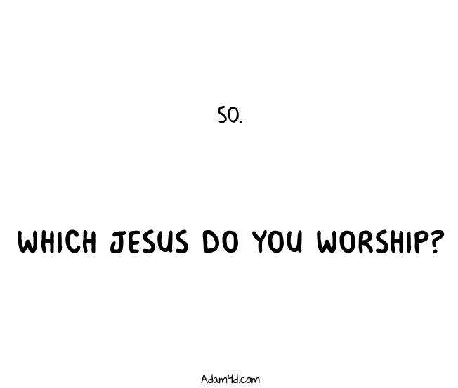 God is spirit, and those who worship him must worship in spirit and truth. -John 4:24