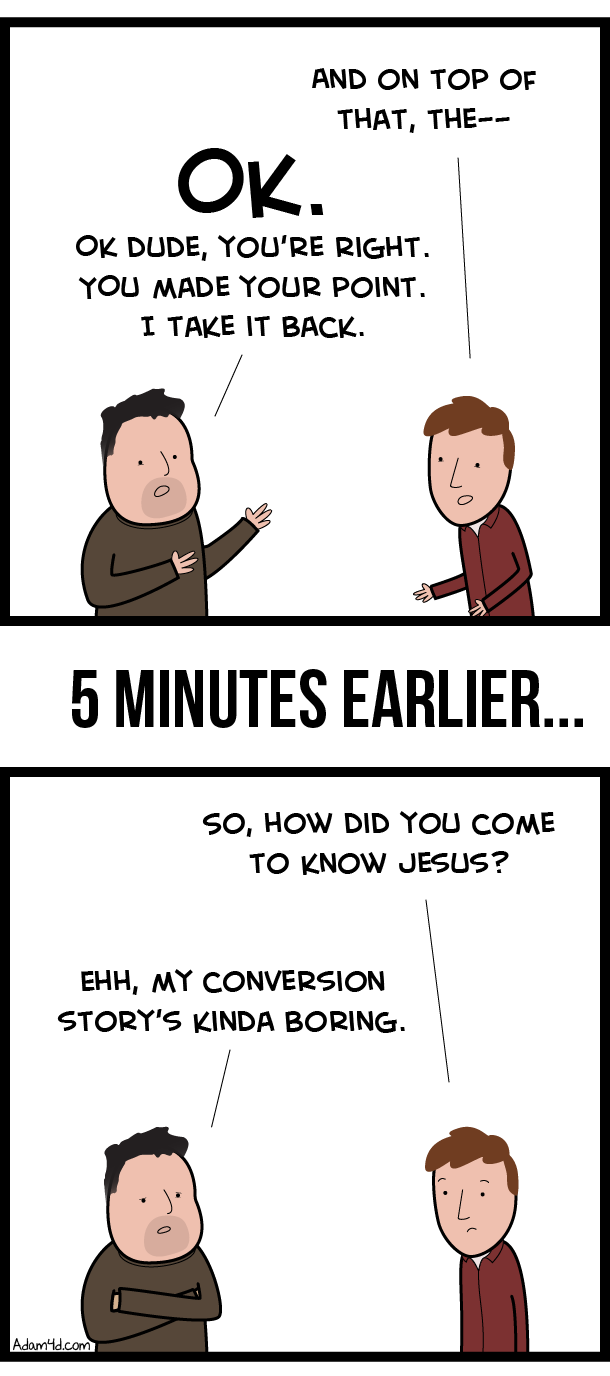 There is no such thing as a boring conversion story.